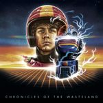 Pochette Chronicles of the Wasteland / Turbo Kid: Original Motion Picture Soundtrack (OST)