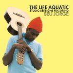 Pochette The Life Aquatic Studio Sessions