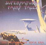 Pochette Supernatural Fairy Tales: The Progressive Rock Era