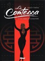 Couverture Les larmes du Condottiere - La Contessa, tome 2