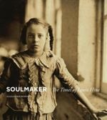 Couverture Soulmaker: The Times of Lewis Hine