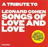 Pochette A Tribute to Leonard Cohen: Songs of Love and Love