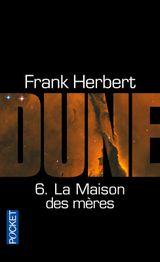 Couverture La Maison des mères - Le Cycle de Dune, tome 6