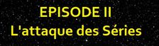 Cover LIST WARS : Episode II - L'attaque des Séries