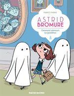 Couverture Astrid Bromure Tome 2 : Comment atomiser les fantômes