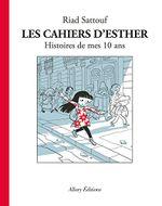 Couverture Histoires de mes 10 ans – Les Cahiers d'Esther, tome 1