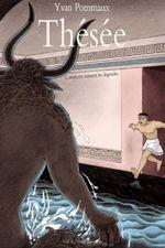 Couverture Thésée : comment naissent les légendes