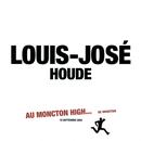 Pochette Louis-José Houde au Moncton High... de Moncton (Live)