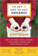 Couverture To Buy or Not to Buy Organic: What You Need to Know to Choose the Healthiest, Safest, Most Earth-Friendly Food