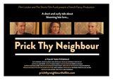 Affiche Prick Thy Neighbour