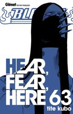 Couverture Hear, Fear, Here - Bleach, tome 63