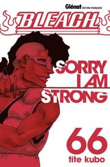 Couverture Sorry I Am Strong - Bleach, tome 66