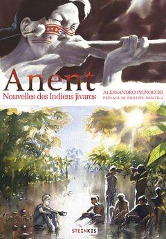 Couverture Anent - Nouvelles des Indiens jivaros