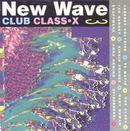 Pochette New Wave Club Class-X, Volume 3