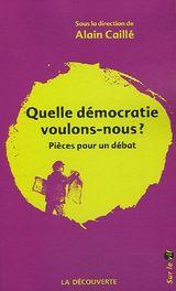 Couverture Quelle démocratie voulons-nous ? : Pièces pour un débat