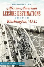 Couverture Historically African American Leisure Destinations Around Washington, D.C.