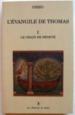 Couverture L'évangile de Thomas, tome I - Le grain de sénevé