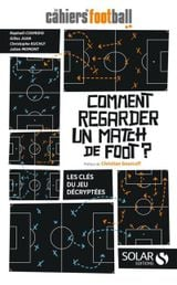 Couverture Comment regarder un match de foot ?