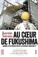 Couverture Au coeur de Fukushima : Journal d'un travailleur de la centrale nucléaire 1F