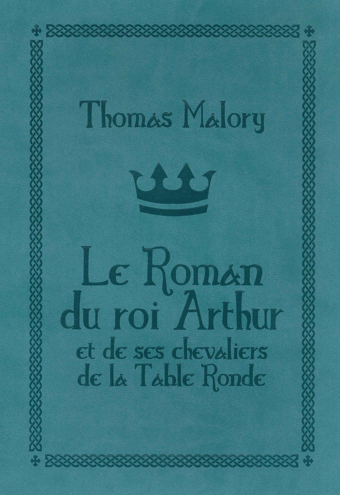 Le roman du roi arthur et de ses chevaliers de la table ronde - Les 12 principaux chevaliers de la table ronde ...