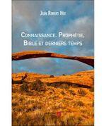 Couverture Connaissance, prophétie, Bible et derniers temps