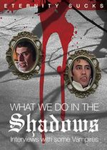 Affiche What We Do in the Shadows: Interviews with Some Vampires