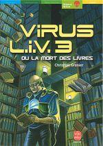 Couverture Virus L.I.V. 3 ou la mort des livres