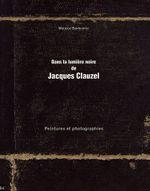 Couverture Dans la lumière noire de Jacques Clauzel