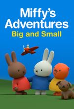 Affiche Miffy's Adventures Big And Small