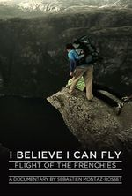 Affiche I Believe I can Fly ( flight of the frenchies )