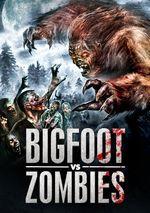 Affiche Bigfoot Vs. Zombies