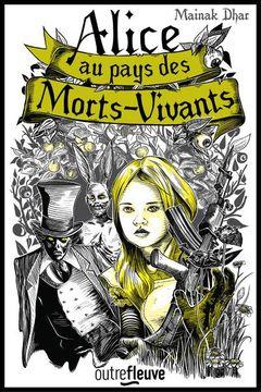 Couverture Alice au Pays des Morts-Vivants