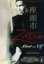 Affiche La Légende de Zatoichi : Mort ou vif