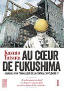 Couverture Au cœur de Fukushima : Journal d'un travailleur de la centrale nucléaire 1F
