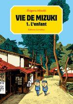 Couverture L'Enfant - Vie de Mizuki, tome 1
