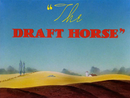 Affiche The Draft Horse