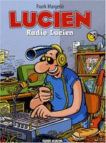 Couverture Radio Lucien - Lucien, tome 3