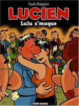 Couverture Lulu s'maque - Lucien, tome 6