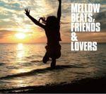 Pochette Mellow Beats, Friends & Lovers