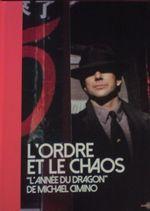 """Couverture L'Ordre et le Chaos - """"L'Année du Dragon"""" de Michael Cimino"""