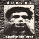 Pochette Undone / Shatter The Myth Split (EP)
