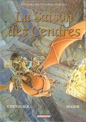 Couverture La Saison des Cendres - Légendes des Contrées Oubliées, tome 1