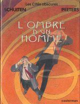 Couverture L'Ombre d'un homme - Les Cités obscures, tome 7