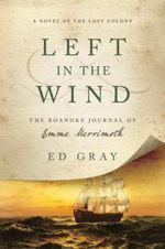 Couverture Left in the Wind: A Novel of the Lost Colony: The Roanoke Journal of Emme Merrimoth