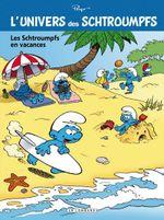 Couverture Les Schtroumpfs en vacances - L'Univers des Schtroumpfs, tome 7
