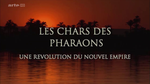 Affiche Chars des Pharaons, une révolution du nouvel empire