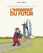 Couverture L'imparfait du futur - Une épatante aventure de Jules, tome 1