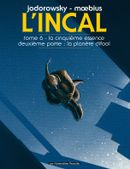 Couverture La Cinquième Essence : La Planète Difool - L'Incal, tome 6