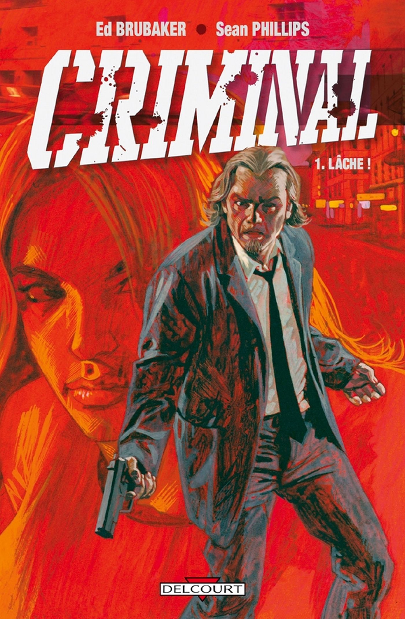 Criminal Tome 1 Lâche ! - Ed Brubaker,Sean Phillips