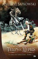 Couverture Le temps du mépris - Sorceleur, tome 4